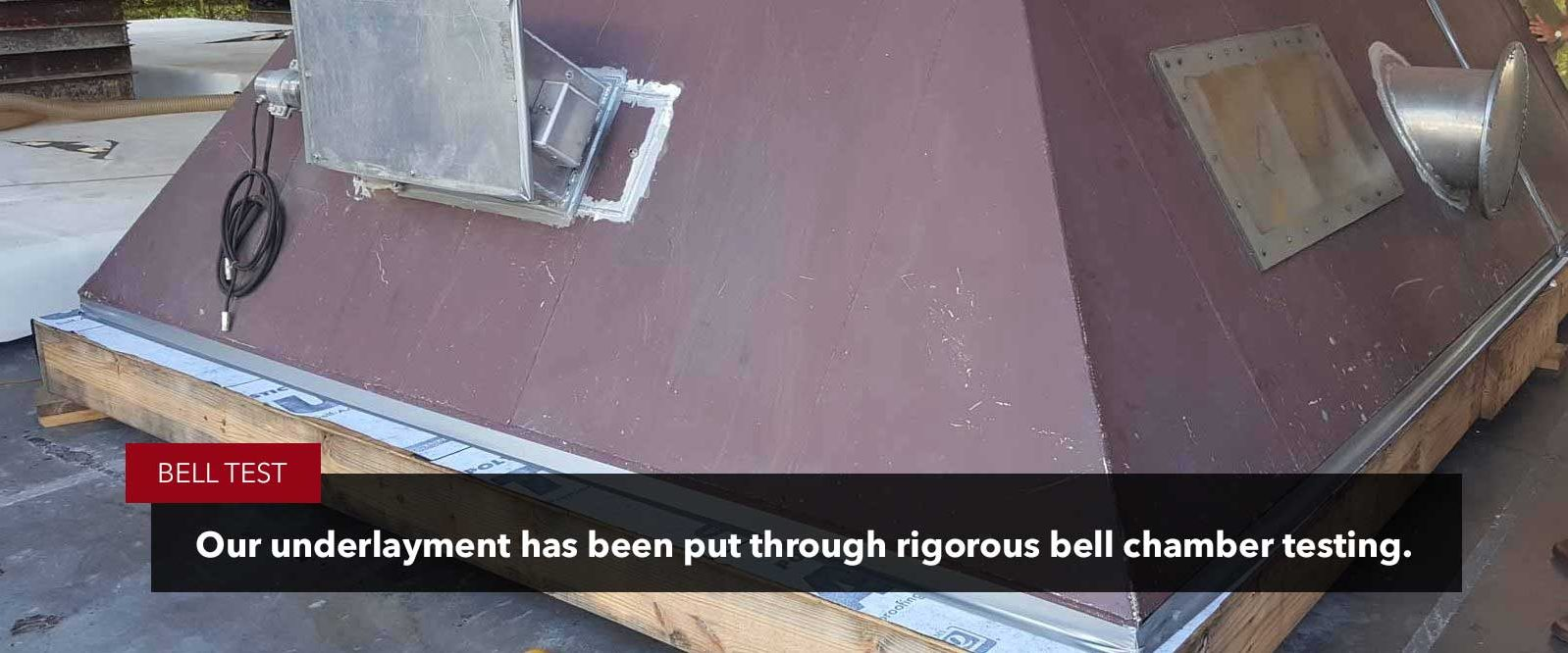 bell chamber tested underlayment