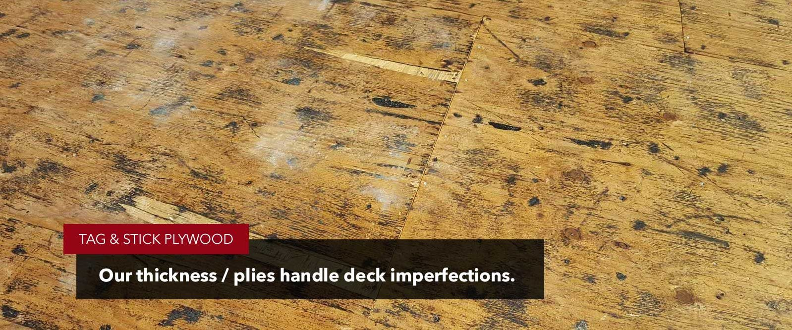 underlayment handles deck imperfections